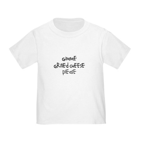 Gimme Grilled Cheese Please Toddler T-Shirt