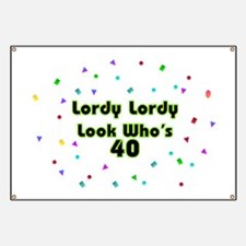 Lordy, Lordy, Look Who's 40 Banner