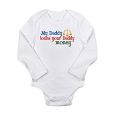 My Daddy loans your Daddy mon Long Sleeve Infant B