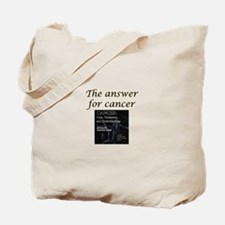 The Answer For Cancer Tote Bag