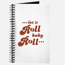 Roll baby Roll... Journal