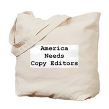 America Needs Copy Editors Tote Bag
