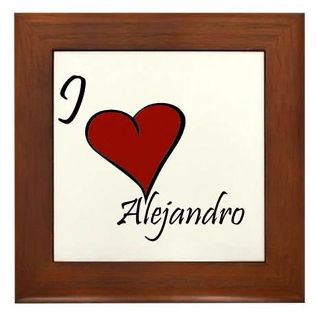 I love Alejandro Framed Tile