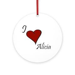 I love Alicia Ornament (Round)