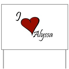 I love Alyssa Yard Sign