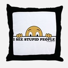 I See Stupid People Throw Pillow