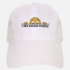 I See Stupid People Baseball Baseball Cap