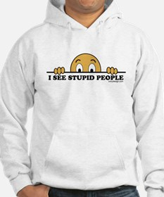 I See Stupid People Jumper Hoody