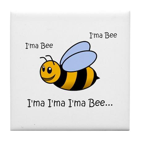 I'ma Bee... Tile Coaster