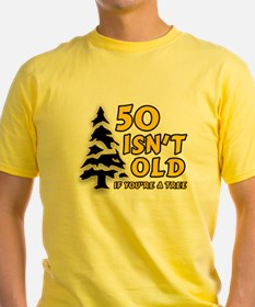 50 Isn't Old, If You're A Tree T