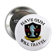 "Have Gun 2.25"" Button"