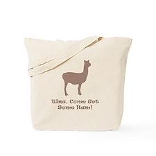 Tina, Come Get Some Ham! Tote Bag