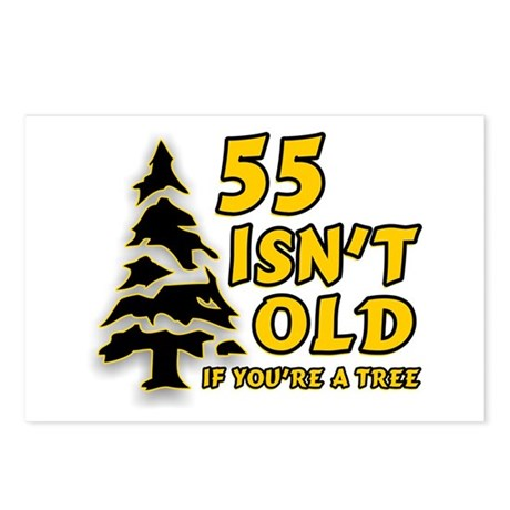 55 Isn't Old, If You're A Tree Postcards (Package