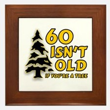 60 Isn't Old, If You're A Tree Framed Tile