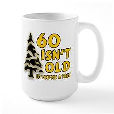 60 Isn't Old, If You're A Tree Mug