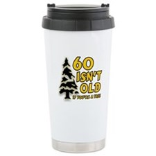 60 Isn't Old, If You're A Tree Travel Mug