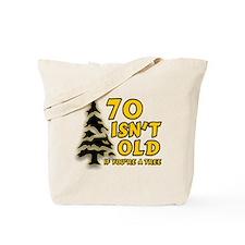 70 isn't old Tote Bag