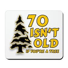70 isn't old Mousepad
