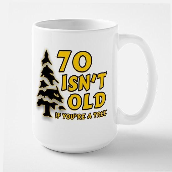 70 isn't old Large Mug