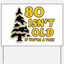 80 Isnt old Birthday Yard Sign