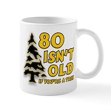 80 Isnt old Birthday Mug