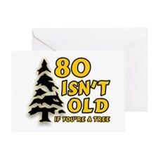 80 Isnt old Birthday Greeting Card