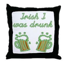 Irish I Was Drunk Throw Pillow
