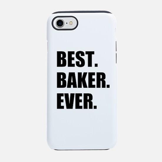 Best Baker Ever iPhone 7 Tough Case