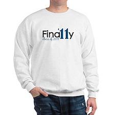 Finally Class of 2011 Sweatshirt