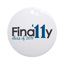 Finally Class of 2011 Ornament (Round)