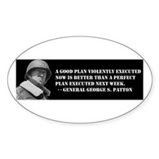 Patton - A Good Plan Oval Bumper Stickers