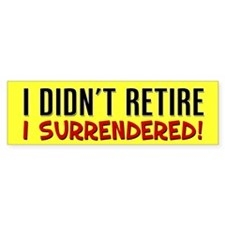 I Didn't Retire Car Sticker