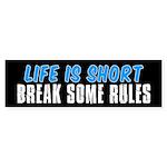 Life Is Short Sticker (Bumper)