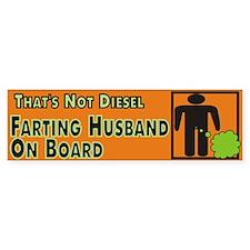 Farting Husband on board /Bumper Sticker
