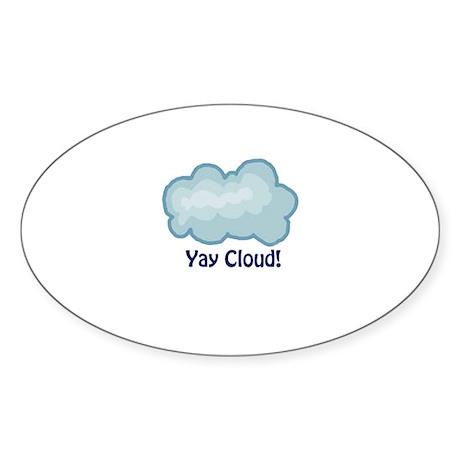 Yay Cloud! Sticker (Oval)
