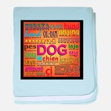 DOG in every language baby blanket