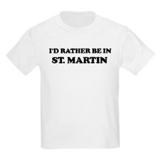 Rather be in St. Martin Kids T-Shirt