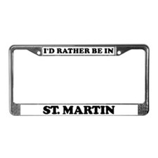Rather be in St. Martin License Plate Frame