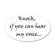 Knock if you can hear my voice Wall Decal