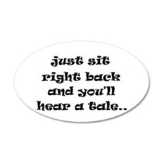 Just sit right back Wall Decal