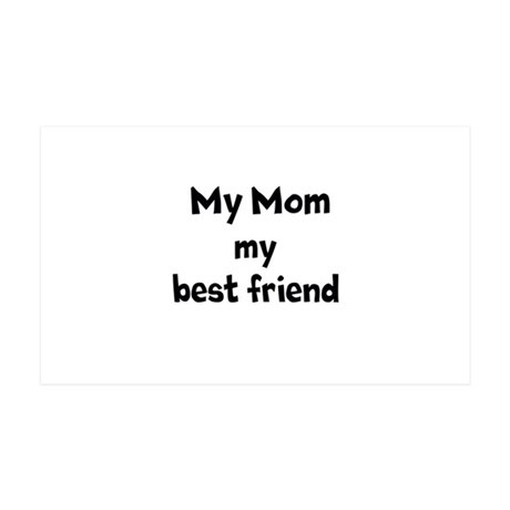 My Mom my best friend 35x21 Wall Decal