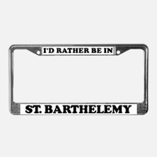 Rather be in St. Barthelemy License Plate Frame