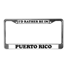 Rather be in Puerto Rico License Plate Frame