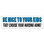 Be Nice To Your Kids Sticker (Bumper)
