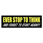 Ever Stop To Think Sticker (Bumper)