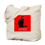 Castro - A Cuban I'd Like to Smoke Tote Bag