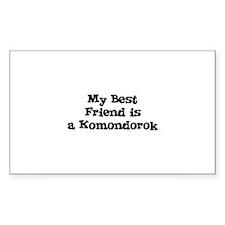 My Best Friend is a Komondoro Sticker (Rectangular