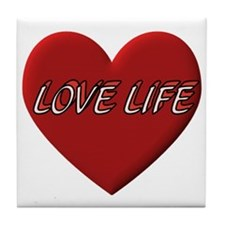 LOVE LIFE EVERYDAY Tile Coaster