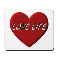 LOVE LIFE EVERYDAY Mousepad