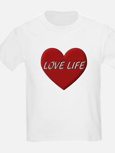 LOVE LIFE EVERYDAY T-Shirt